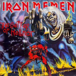Iron Maiden, The Number of the Beast => Iron Mémén, The Better of Hellfest